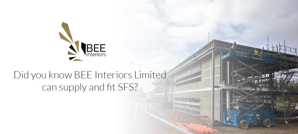 Did you know that BEE Interiors Limited can supply and fit SFS?